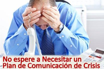 Porque necesitamos un plan de Comunicación de Crisis